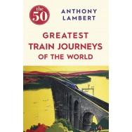 50 Greatest Train Journeys of the World