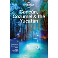 Cancún Cozumel and the Yucatan Lonely Planet