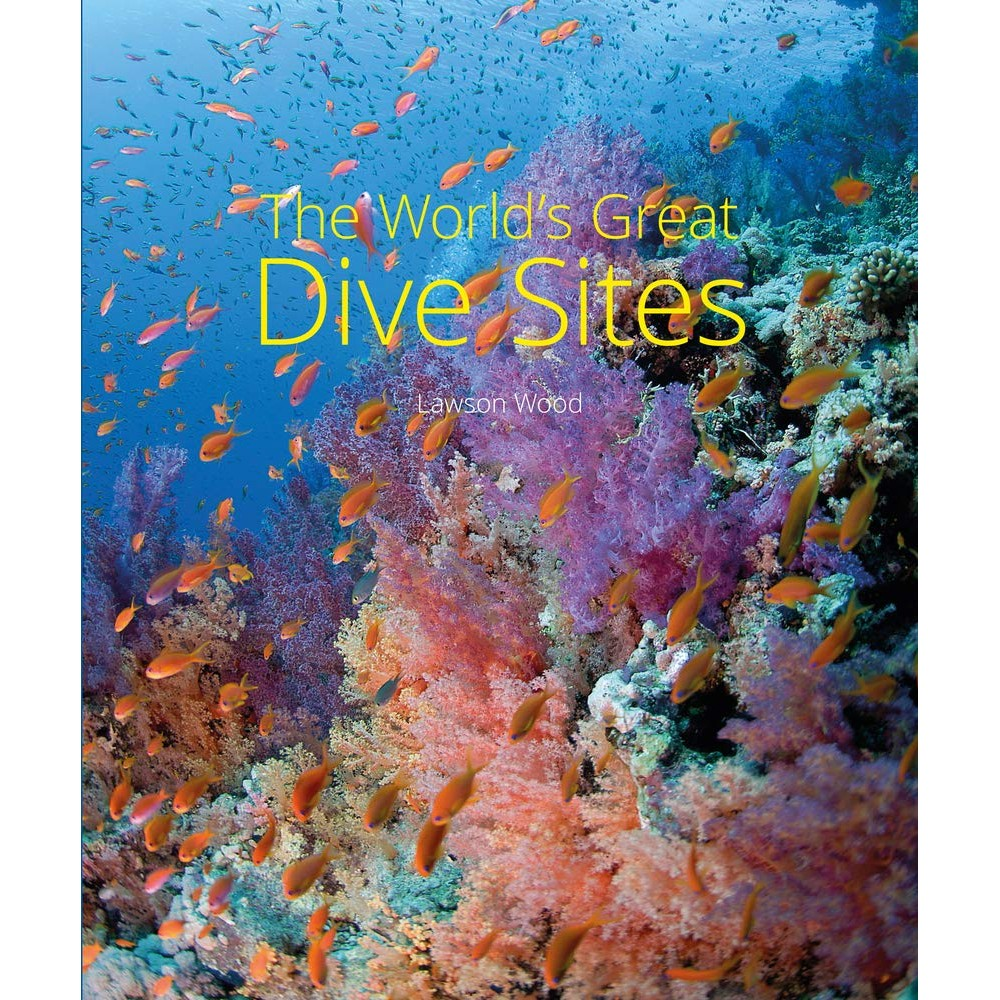 The Worlds Great Dive Sites