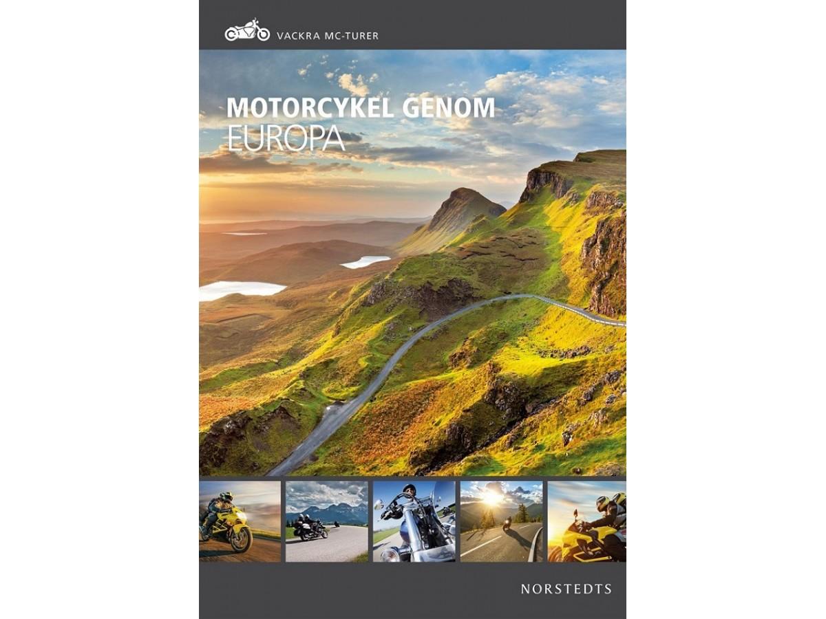 Motorcykel genom Europa : Vackra MC-turer