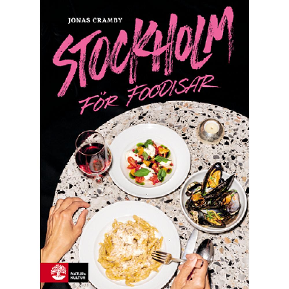Stockholm för Foodisar