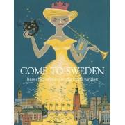 Come to Sweden - reseaffischerna som charmade världen