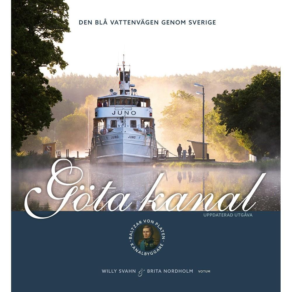 Göta kanal: den blå vattenvägen genom Sverige