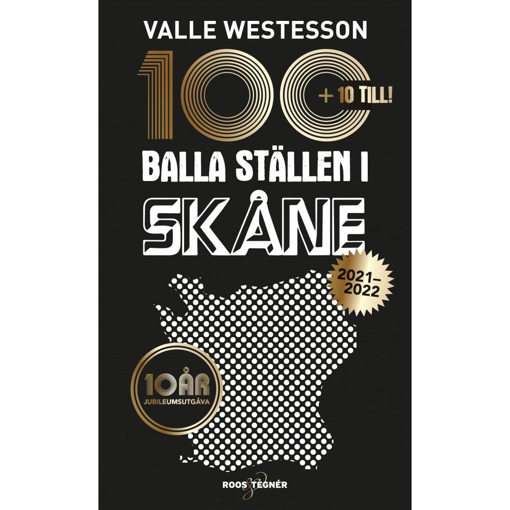 100 balla ställen i Skåne 2021-2022