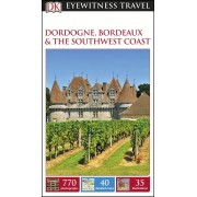 Dordogne Bordeaux and Southwest coast Eyewitness Travel Guide