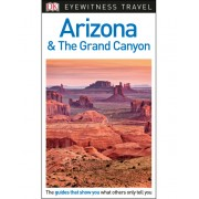 Arizona and the Grand Canyon Eyewitness Travel Guide