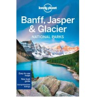 Banff, Jasper & Glacier National Park Lonely Planet
