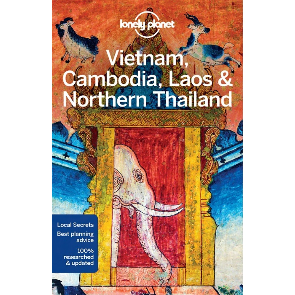 Vietnam Cambodia Laos & Northern Thailand Lonely Planet