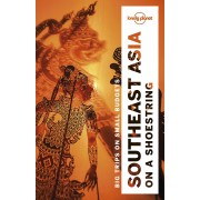Southeast Asia on a shoestring Lonely Planet
