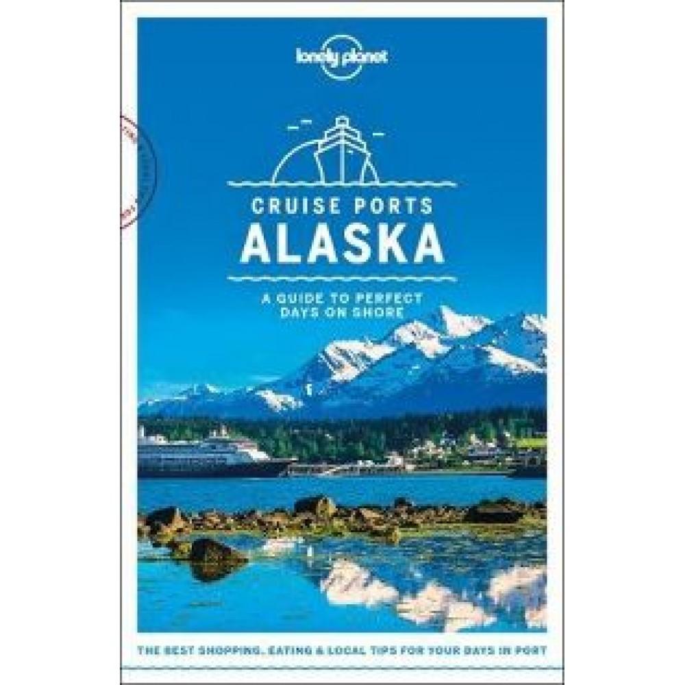 Cruise Ports Alaska Lonely Planet