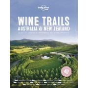 Wine Trails Australia & New Zealand Lonely Planet