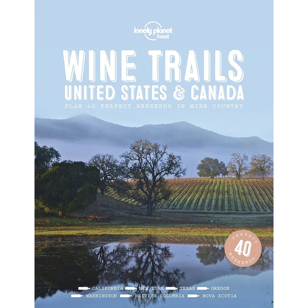 Wine Trails USA & Canada Lonely Planet