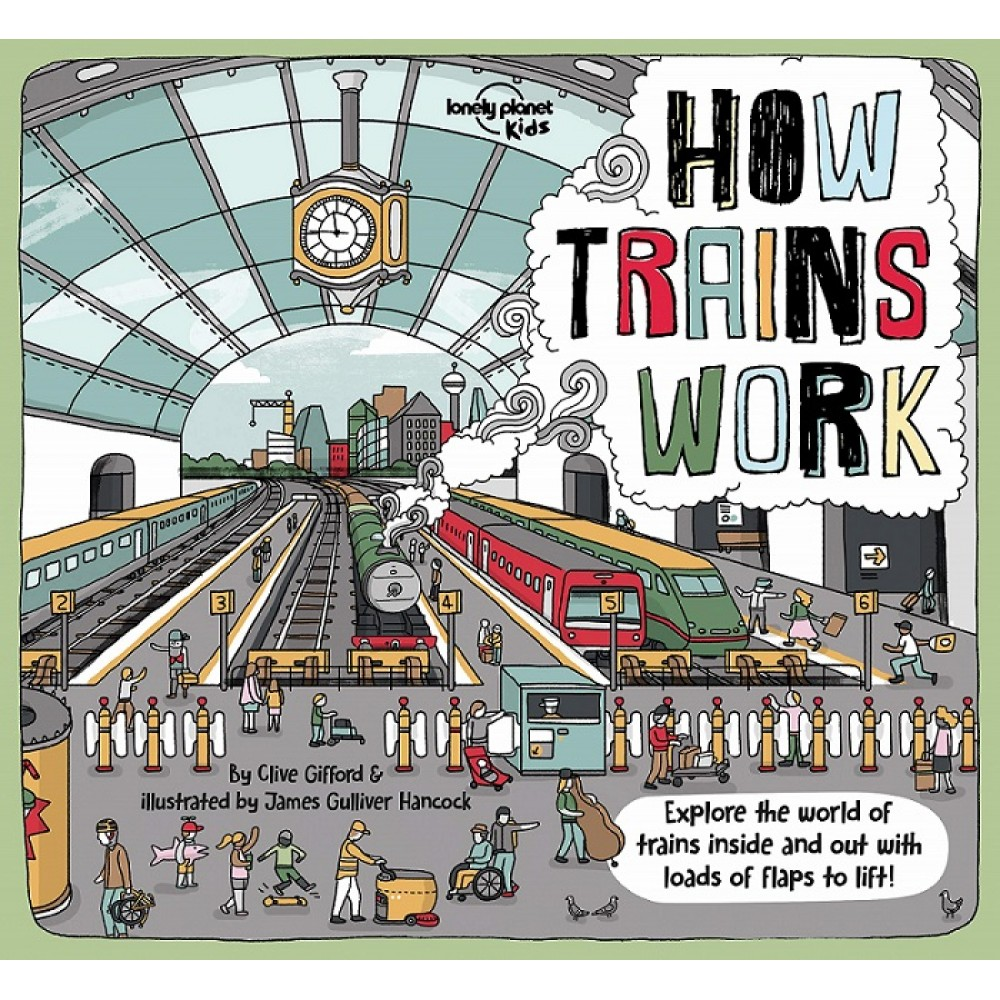 How Trains Works Lonely Planet Kids