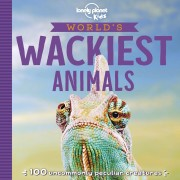 Worlds Wackiest Animals Lonely Planet Kids