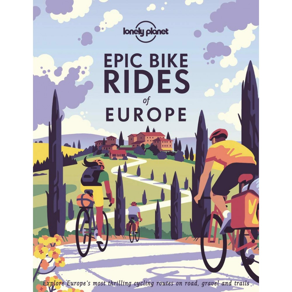 Epic Bike Rides of Europe Lonely Planet