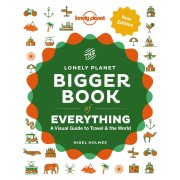 The Bigger Book of Everything Lonely Planet