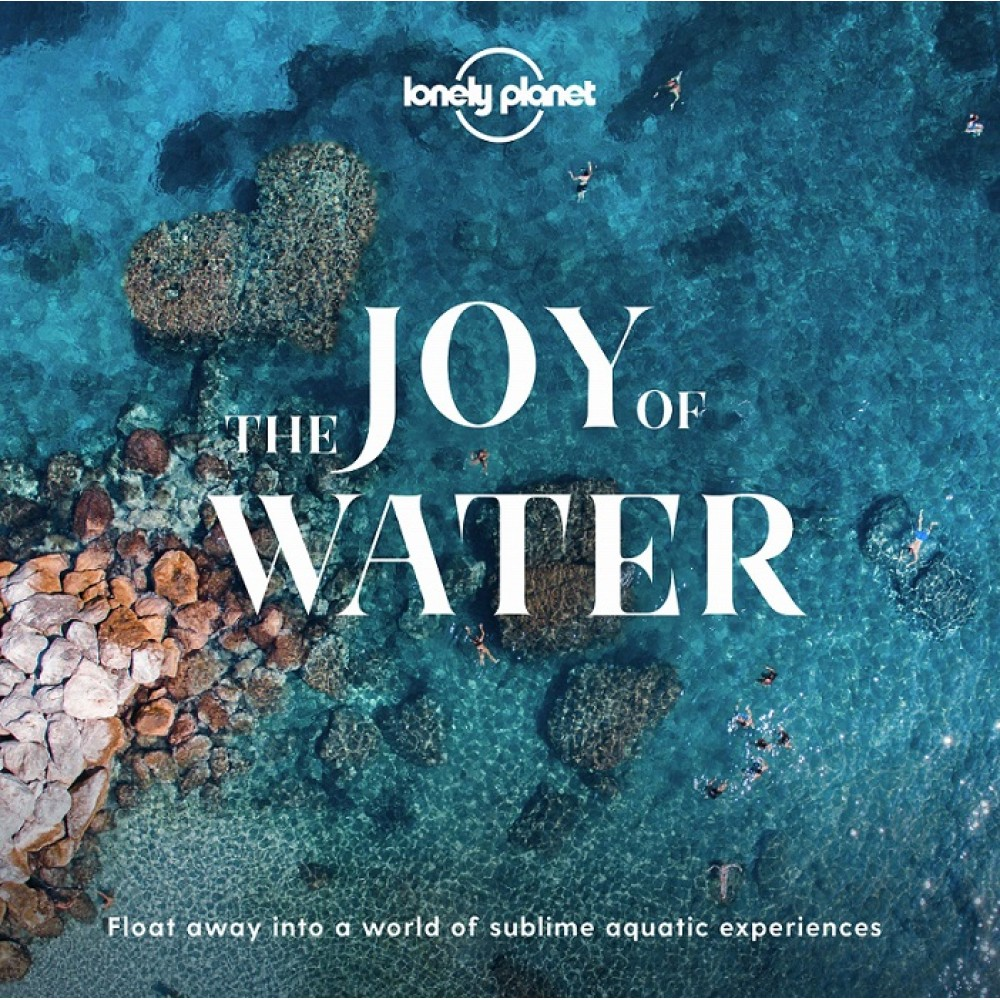 The Joy of Water Lonely Planet
