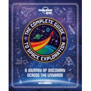 The Complete guide to Space Exploration Lonely Planet kids