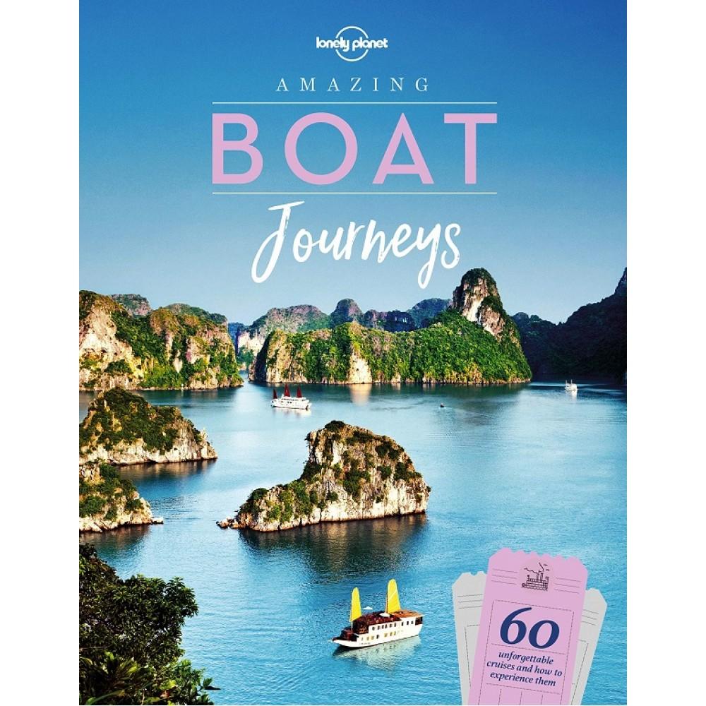 Amazing Boat Journeys -  Lonely Planet