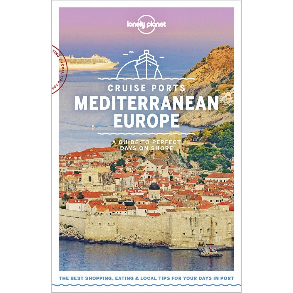 Cruise Ports Mediterranean Europe Lonely Planet