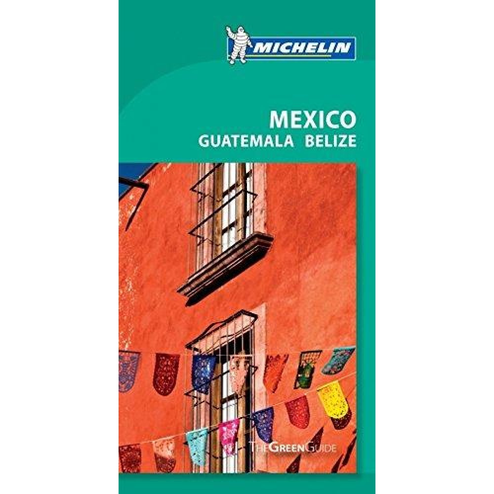 Mexico Guatemala Belize Green Guide Michelin