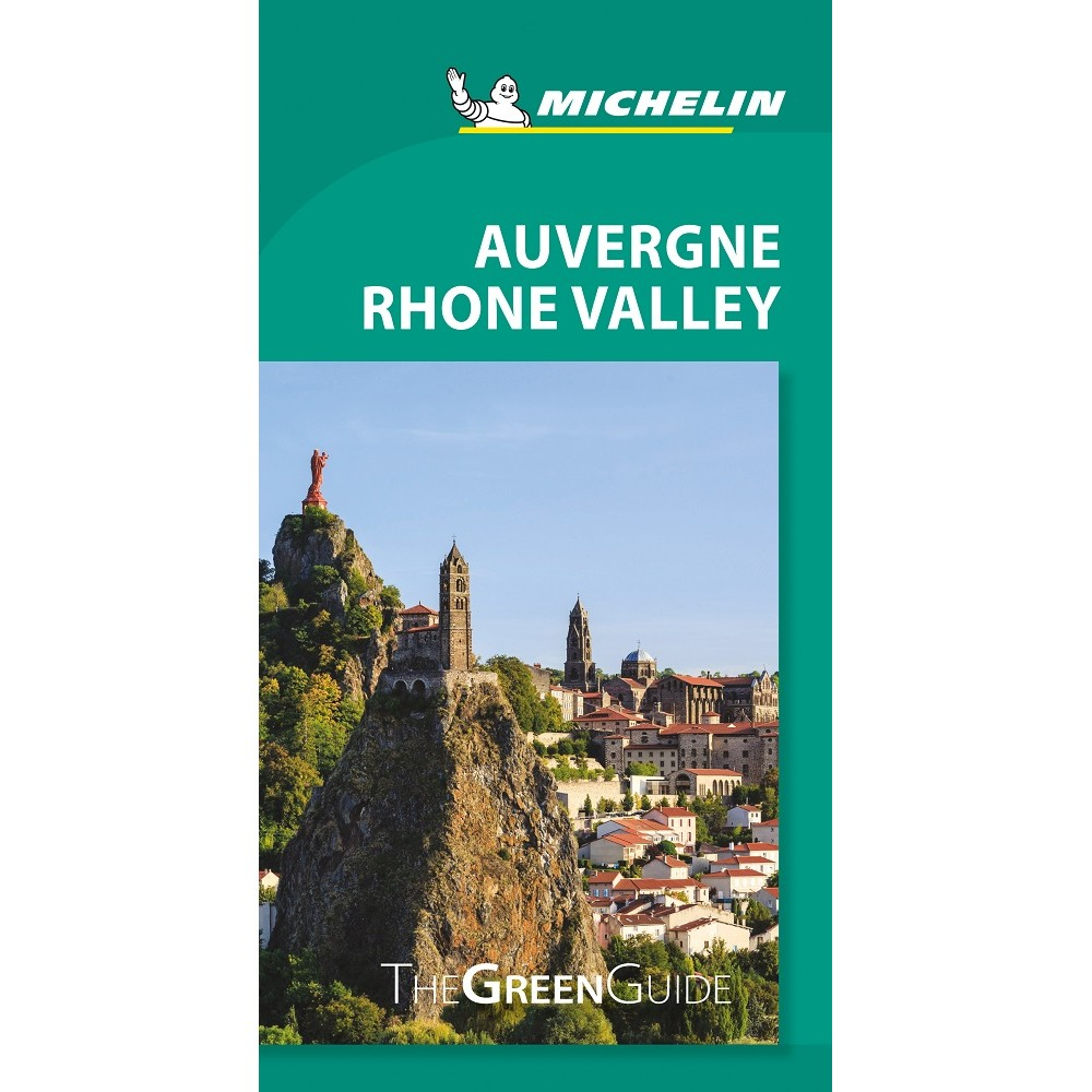 Auvergne Rhone Valley Green Guide Michelin