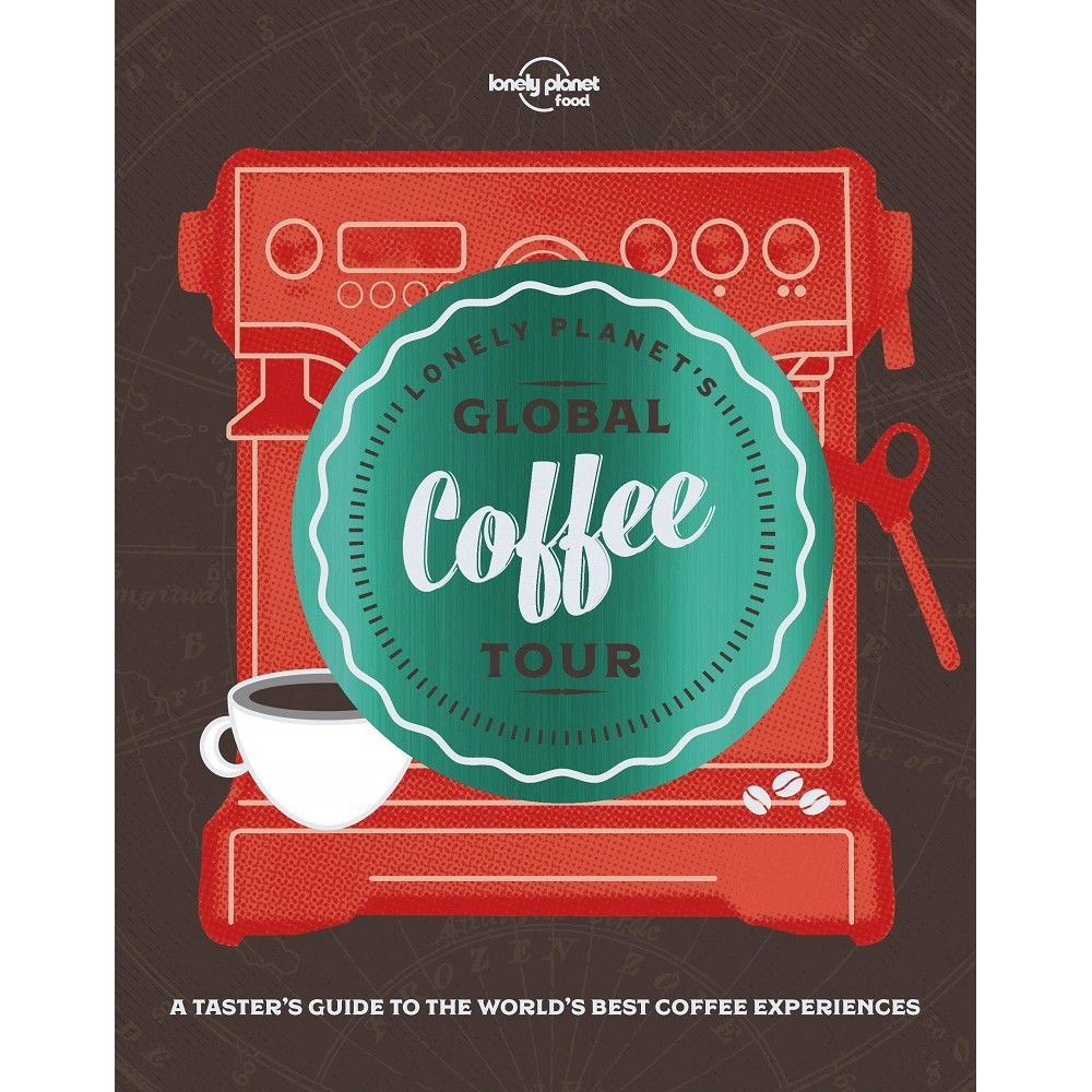 Global Coffee Tour Lonely Planet