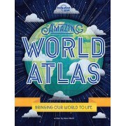 Amazing World Atlas Lonely Planet Kids