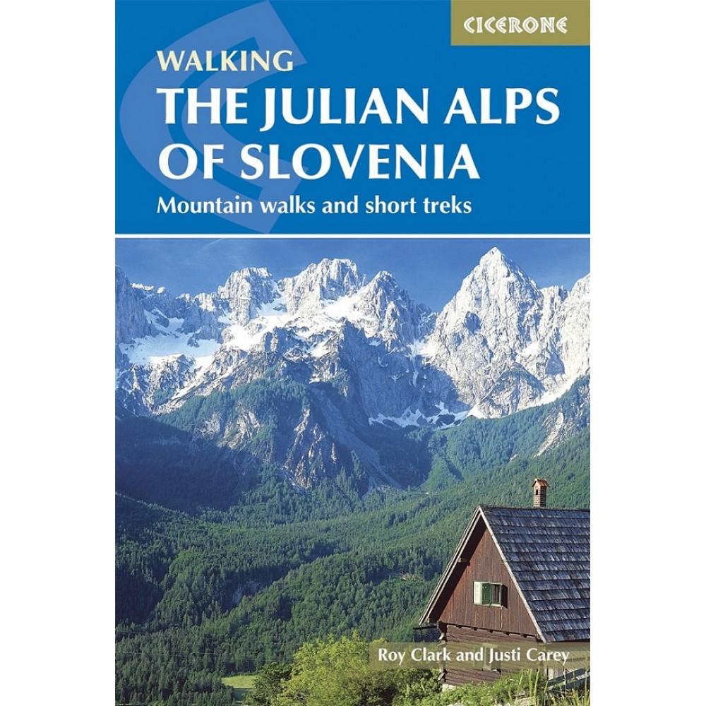 Walking the Julian Alps of Slovenia Cicerone