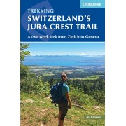 Trekking Switzerland´s Jura Crest Trail Cicerone