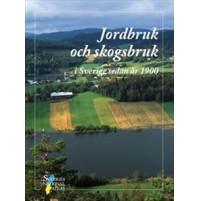 Jordbruk & Skogsbruk i Sverige sen 1900 SNA